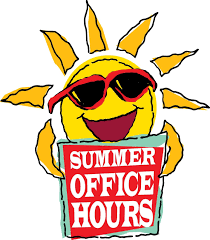 SUMMER HOURS AND INFORMATION